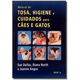 Manual De Tosa, Higiene E Cuidados Para Caes E Gat