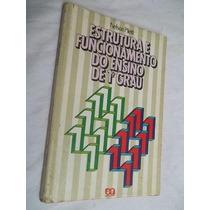 * Livro - Estrutura E Funcionamento Do Ensino De 1º Grau