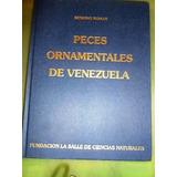 Libro Peces Ornamentales De Venezuela De Benigno Roman.