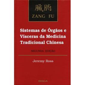Zang Fu: Sistemas De Orgaos E Visceras Da Medicina