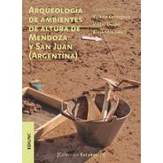 Arqueología De Ambientes De Altura De Mendoza Y San Juan