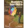 Nuestro Barrilete Libro De Lectura 4º Grado Año 1981