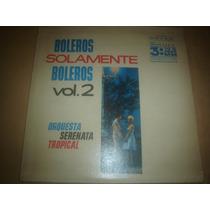 Orq. Tropical - Lp Boleros Solamente Boleros, Vol. 2