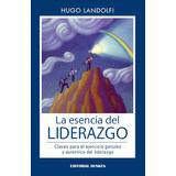 Libro La Esencia Del Liderazgo De Hugo Landolfi Impreso