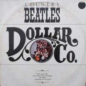 Lp Dollar Co Country Beatles Capa Vg+ Lp Excelente