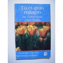 Tú, El Gran Milagro - Ma. Esther Erosa - 1993