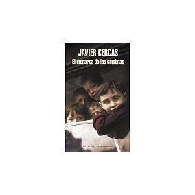 Libro El Monarca De Las Sombras Javier Cercas