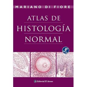 Atlas De Histología Normal De Di Fiore - 8a Edición