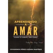 Aprendiendo A Amar - Covadonga Pérez Lozana