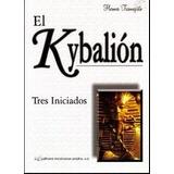 El Kybalión - Hermes Trimegistro - Tres Iniciados