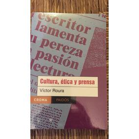 Cultura, Ética Y Prensa, Victor Roura