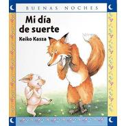 Mi Dia De Suerte / Keiko Kasza