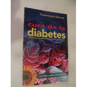 Libro Cura De La Diabetes , Tratamiento Natural , Año 2005