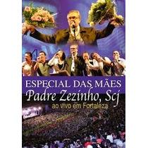 Dvd Padre Zezinho - Especial Das Maes - Ao Vivo - Fortaleza