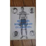 Historia Del Boxeo Aficionado En La Argentina - Tomo 2 Nuevo