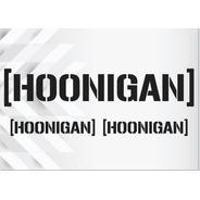 3 Adesivos Hoonigan - 1 Grande( 45cm ) - 2 Pequenos ( 20cm )