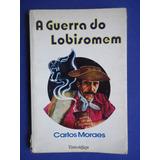 Livro - A Guerra Do Lobisomem - Carlos Moraes