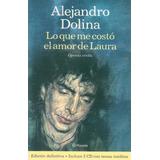 Lo Que Me Costo El Amor De Laura - Dolina, Alejandro