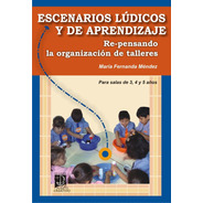 Escenarios Lúdicos Y De Aprendizaje