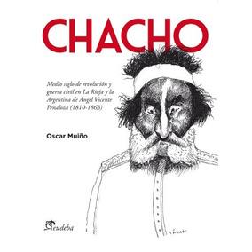 Chacho. Medio Siglo De Revolución Y Guerra Civil En La Rioj