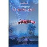 La Reina Azul (los Incorporeos 2); Ana Ripoll