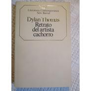 Dylan Thomas - Retrato Del Artista Cachorro