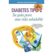 Libro Diabetes Tipo 2: Su Guia Para Una Vida Saludable Nuevo