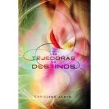 Trilogia Las Tejedoras De Destinos Gennifer Albin - Digital