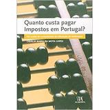 Livro Quanto Custa Pagar Impostos Em Portugal? Cidália Maria