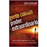 Gente Comun, Poder Extraordinario - John Eckhardt