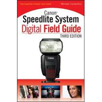 Canon Speedlite System Digital Field Guide; Ker Envío Gratis