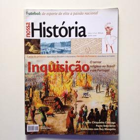 Nossa História Inquisição O Terro Religioso No Brasil N°32