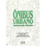 Ônibus Urbano: Regulamentação E Mercados