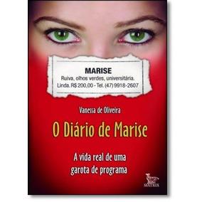 Diário De Marise, O: A Vida Real De Uma Garota De Programa