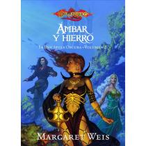 Libro: Dragonlance. Ambar Y Hierro. La Discipula... - Pdf