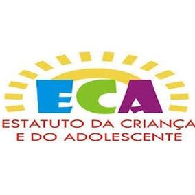 Curso Eca- Estatuto Da Criança E Do Adolescente Super Atual