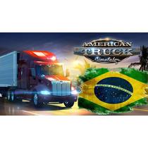 American Truck Simulador + Mega Mapa Brasileiro E Americano