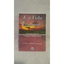 Livro E A Vida Continua - Ditado Pelo Espírito André Luiz