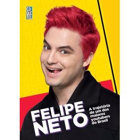 Livro Felipe Neto - A Trajetória De Um Dos Maiores Youtubers
