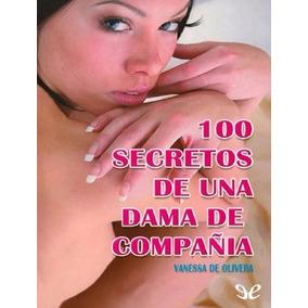 Libro: 100 Secretos De Una Dama De Compañía - Pdf