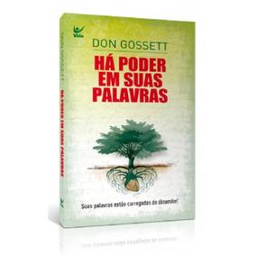 Livro Há Poder Em Suas Palavras / Don Gosset