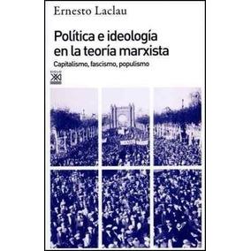 Política E Ideología En La Teoría Marxista - Ernesto Laclau