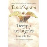 Tiempo De Arcángeles -tania Karam - Editorial Aguilar
