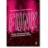 Funk: A Batida Eletrônica Dos Bailes Cariocas Que Contagiou