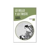 Lo Bello Y Lo Triste (lectura +); Yasunari Kawa Envío Gratis