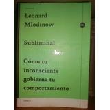 Leonard Mlodinow: Subliminal. Inconsciente Y Comportamiento