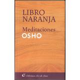 Osho : Libro Naranja Meditaciones