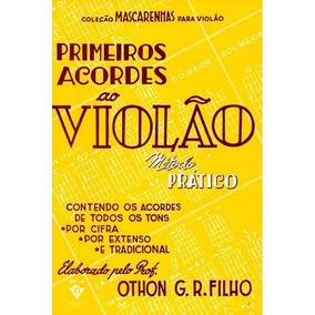 Método Primeiros Acordes Ao Violão Othon Filho - Mascarenhas