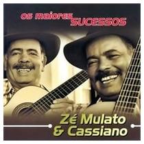 Cd Zé Mulato E Cassiano - Os Maiores Sucessos (lacrado)