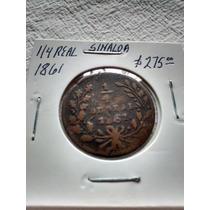 Moneda 1/4 De Real Sinaloa 1861 1862 1863 1864 1865 1866